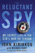 The Reluctant Spy af John Kiriakou