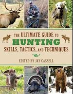 The Ultimate Guide to Hunting Skills, Tactics, and Techniques af Jay Cassell