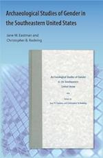 Archaeological Studies of Gender in the Southeastern United States af Jane M. Eastman, Christopher B. Rodning