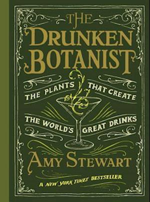 Drunken Botanist af Amy Stewart