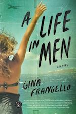 A Life in Men af Gina Frangello