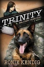 Trinity Military War Dog af Ronie Kendig