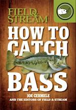 Field & Stream How to Catch Bass af Joe Cermele