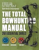 Field & Stream the Total Bowhunter Manual (Field & Stream)