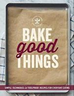 Bake Good Things (Williams-Sonoma) af The Editors of Williams-Sonoma
