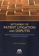 Settlement of Patent Litigation and Disputes