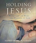 Holding Jesus