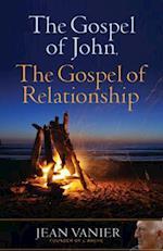 The Gospel of John, the Gospel of Relationship af Jean Vanier