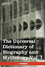 The Universal Dictionary of Biography and Mythology, Vol. I (in Four Volumes): A-Clu