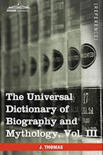 The Universal Dictionary of Biography and Mythology, Vol. III (in Four Volumes): Iac - Pro