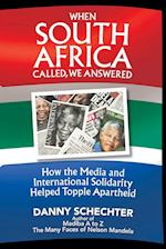 When South Africa Called, We Answered: How the Media and International Solidarity Helped Topple Apartheid