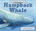 I Wish I Were a Humpback Whale (I Wish I Were . . )