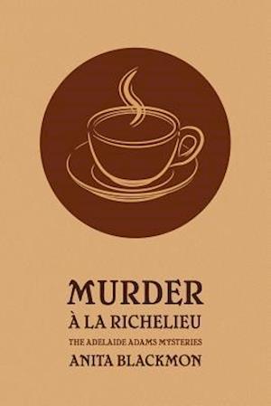 Murder a la Richelieu (an Adelaide Adams Mystery)