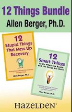 12 Stupid Things That Mess Up Recovery & 12 Smart Things to Do When the Booze and Drugs Are Gone af Allen Berger