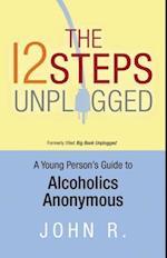 The 12 Steps Unplugged af John R.