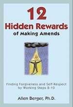 12 Hidden Rewards of Making Amends af Allen Berger