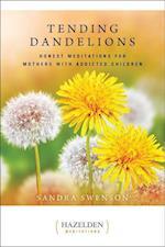 Tending Dandelions (Hazelden Meditations)