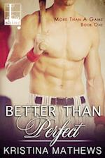 Better Than Perfect (More Than a Game, nr. 1)