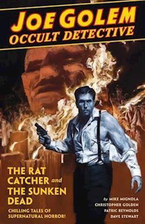 Joe Golem: Occult Detective Volume 1