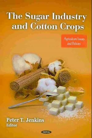 Sugar Industry & Cotton Crops