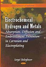 Electrochemical Hydrogen & Metals Absorption
