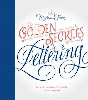 Bog, hardback The Golden Secrets of Lettering af Martina Flor