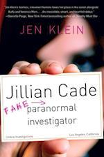 Jillian Cade: (Fake) Paranormal Investigator af Jen Klein