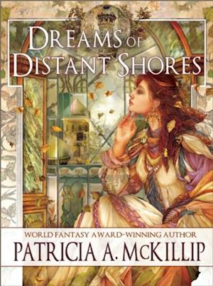 Dreams of Distant Shores af Patricia A. McKillip