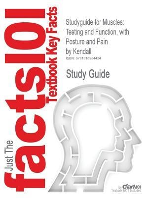 Studyguide for Muscles: Testing and Function, with Posture and Pain by Kendall, ISBN 9780781747806