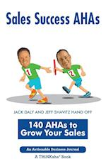 Sales Success AHAs: 140 AHAs to Grow Your Sales