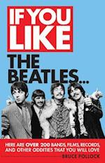 If You Like the Beatles...