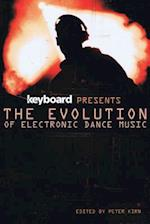 The Evolution of Electronic Dance Music (Keyboard Presents)