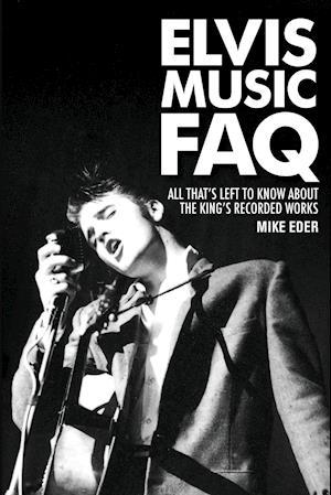 Bog, paperback Elvis Music FAQ af Mike Eder