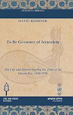 To Be Governor of Jerusalem af David Kushner
