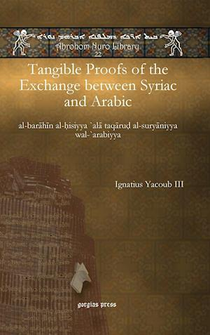 Tangible Proofs of the Exchange Between Syriac and Arabic