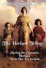 The Herland Trilogy: Moving the Mountain, Herland, with Her in Ourland af Charlotte Perkins Gilman