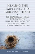 Healing the Empty Nester's Grieving Heart (Healing Your Grieving Heart)