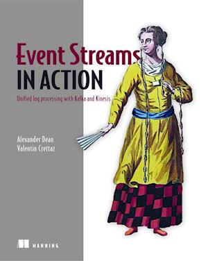 Bog, paperback Event Streams in Action af Dean