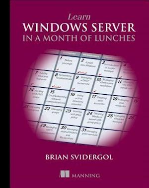 Bog, paperback Learn Windows Server in a Month of Lunches af Brian Svidergol