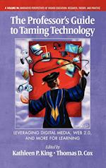 The Professor's Guide to Taming Technology af Thomas Cox, Kathleen P King