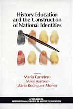 History Education and the Construction of National Identities (International Review of History Education Unnumbered)