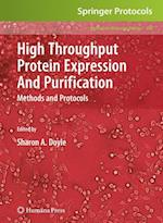 High Throughput Protein Expression and Purification (METHODS IN MOLECULAR BIOLOGY, nr. 498)