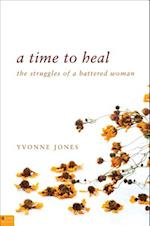 A Time to Heal: The Struggles of a Battered Woman