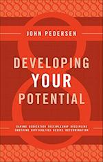 Developing Your Potential: Daring Dedication Discipleship Discipline Doctrine Difficulties Desire Determination