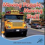 Moving People, Moving Stuff (Little World Social Studies)