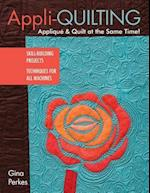 Appli-quilting - Applique & Quilt at the Same Time!