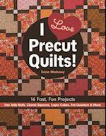 I Love Precut Quilts!