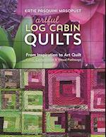 Artful Log Cabin Quilts