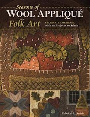 Bog, paperback Seasons of Wool Applique Folk Art af Rebekah L. Smith