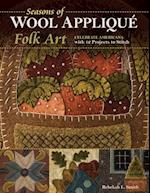Seasons of Wool Applique Folk Art af Rebekah L. Smith